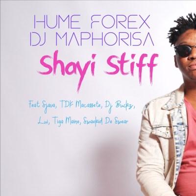 Hume Forex, DJ Maphorisa – Shayi Stiff ft. DJ Buckz, Sjava, TDK Macassette & Lui