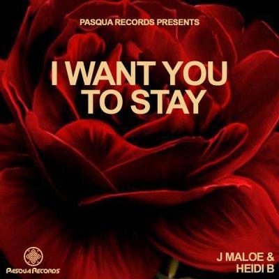 J Maloe & Heidi B – Want You To Stay