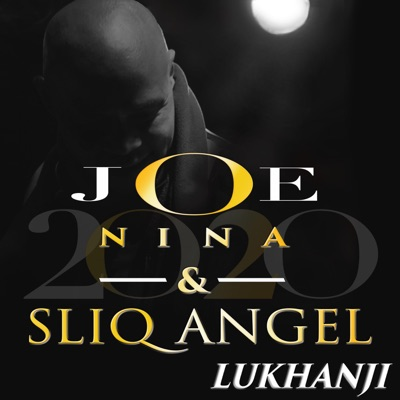Joe Nina & Sliq Angel – Lukhanji
