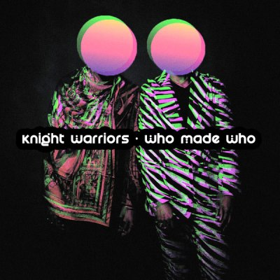 Knight Warriors – Who Made Who