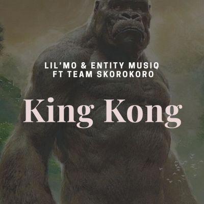 Lil'Mo & Entity MusiQ – King Kong ft. Team Skorokoro