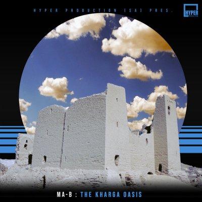 Ma-B – The Kharga Oasis (Original Mix)