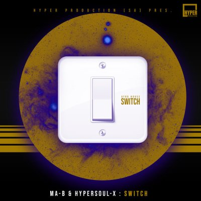 Ma-B & HyperSOUL-X – Switch (Main V-HT)
