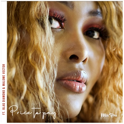 Miss Pru – Price To Pay ft. Blaq Diamond & Malome Vector