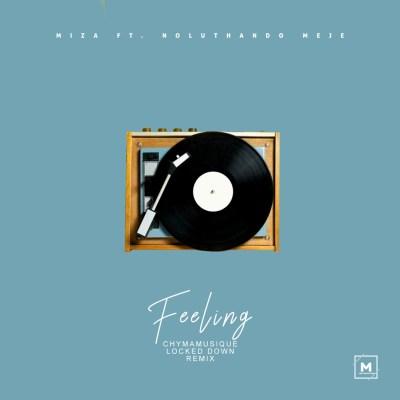 Miza ft. Noluthando Meje – Feeling (Chymamusique Re)