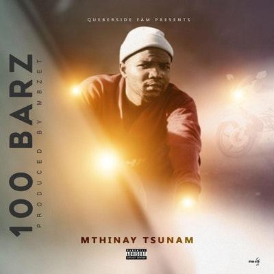 Mthinay Tsunam – 100 Barz