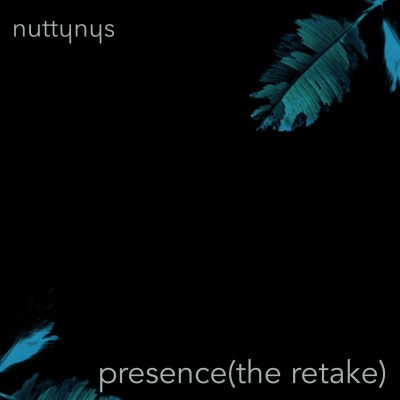 Nutty Nys – Presence (The Retake)