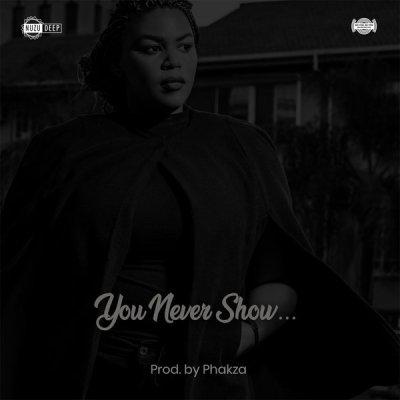 Nuzu Deep – You Never Show + Video