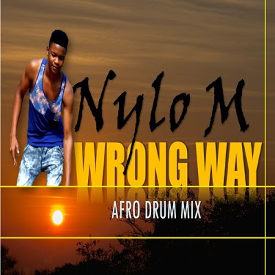 Nylo M – Wrong Way (Afro Drum Mix)
