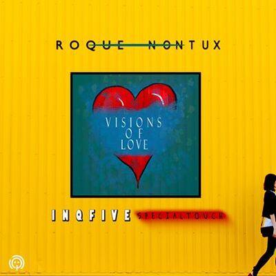 Roque & Nontu X – Visions Of Love (InQfive Remix)
