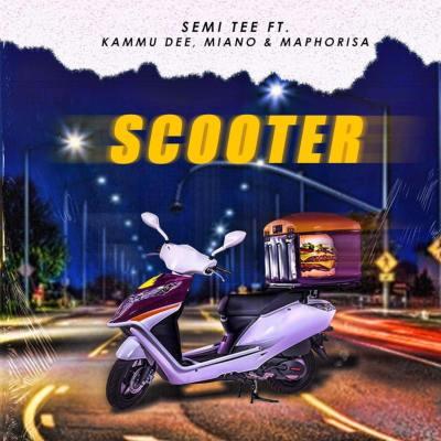 Semi Tee – Scooter ft. Kammu Dee, Miano & Dj Maphorisa