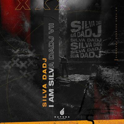 Silva Da Dj – I Am Silva DaDj (Version II)