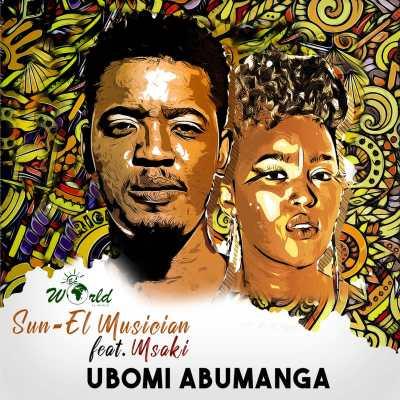 Sun-EL Musician – Ubomi Abumanga ft. Msaki