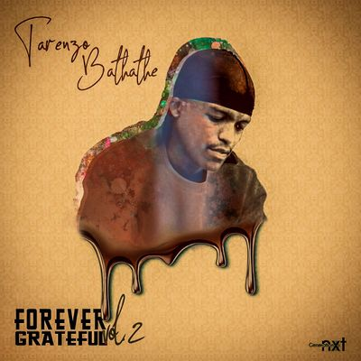 Tarenzo Bathathe – Forever Grateful Vol 2 Ep