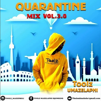Toolz Umazelaphi – Quarantine Mix Vol. 3.0