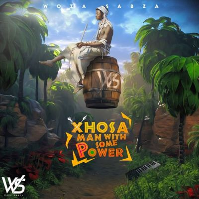 Woza Sabza – Xhosa Man With Some Power