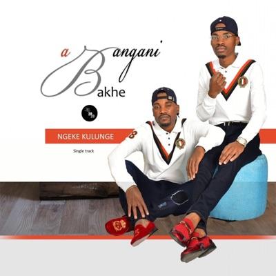 Abangani Bakhe – Ngeke Kulunge ft. Majimiza