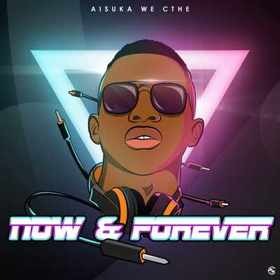 Aisuka We Cthe – Now & Forever Album