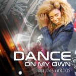 Amy Jones – Dance On My Own ft. WRLD CLS