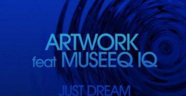 Artwork & Museeq IQ – Just Dream (Original Mix)