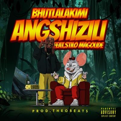 Bhutlalakimi – Angshizili ft. Stilo Magolide