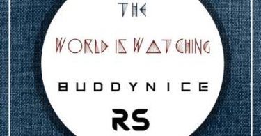 Buddynice – The World Is Watching (Redemial Mix)