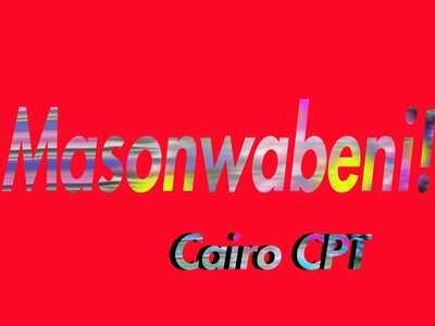 Cairo Cpt – Masonwabeni!