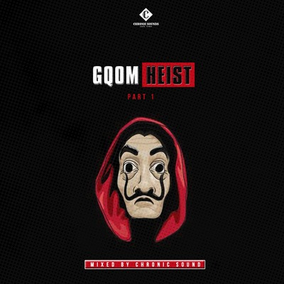 Chronic Sound – Gqom Heist Part 1 (Mixtape)