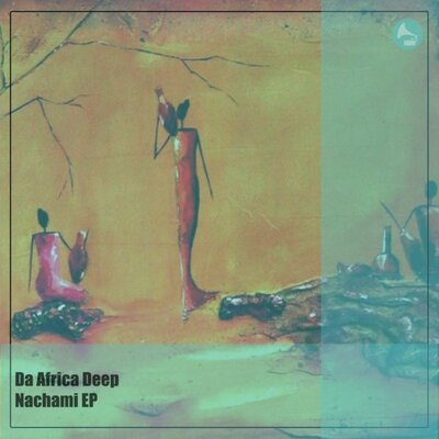 Da Africa Deep – Nachami (Original Mix)