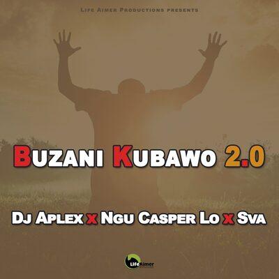 Dj Aplex x Ngu Casper Lo x Sva – Buzani Kubawo 2.0