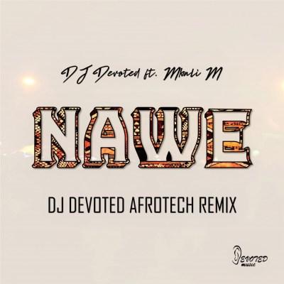 DJ Devoted ft. Mbali M – Nawe (Afro Tech Remix)