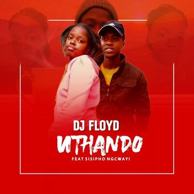 Dj Floyd – Uthando ft. Sisipho Ngcwayi
