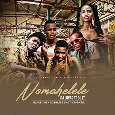 DJ Luvas – Nomahelele ft. Dj LT, Blaq Bone, Nosihle & Shoti Ofamous