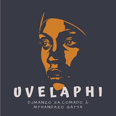Dj Manzo & Comado – Uvelaphi ft. Mthandazo Gatya