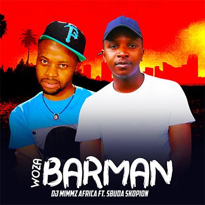 Dj Mimmz Africa – Woza Barman ft. Sbuda Skopion