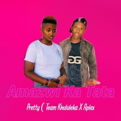 Dj Pretty x Dj Aplex – Amazwi Ka Tata