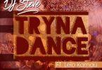 DJ Steve – Tryna Dance ft. Lelo Kamau