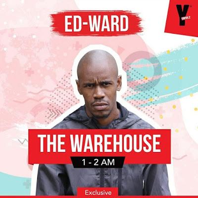 Ed-Ward – The Warehouse YFM Guest Mix