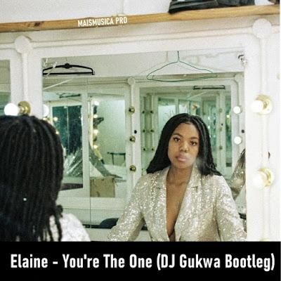 Elaine – You're The One (DJ Gukwa Bootleg)
