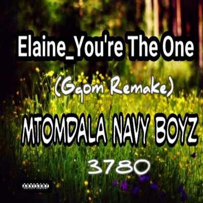 Elaine – You're the One (Mtomdala Navy Boyz Remix)