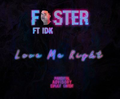 Foster – Love Me Right ft. IDK Lukhanyo