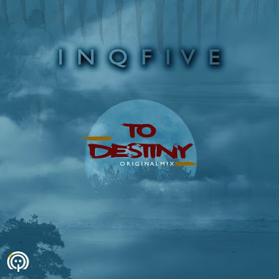 InQfive – To Destiny (Original Mix)
