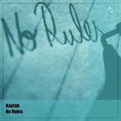 Kaytah – No Rules (Original Mix)