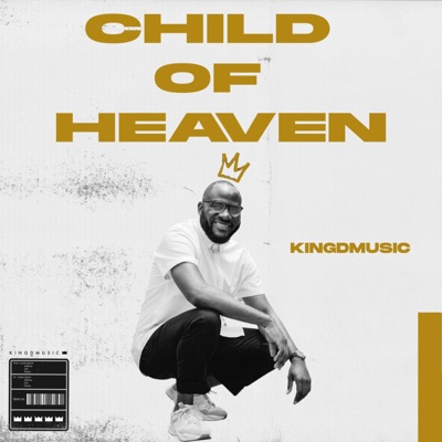 Kingdmusic – Child Of Heaven