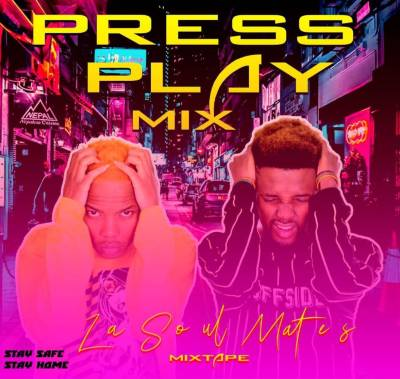 LaSoulMates – Press Play Part 2 (Mixtape)