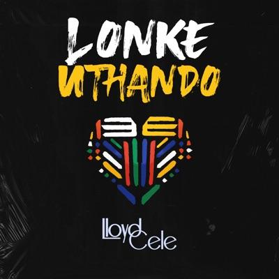 Lloyd Cele – Lonke uThando