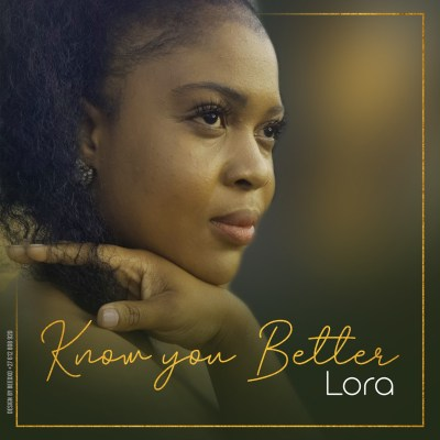 Lora – Know You Better