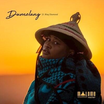 Malome Vector – Dumelang ft. Blaq Diamond