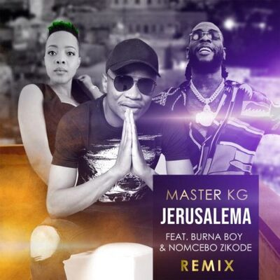 Master KG – Jerusalema (Remix) ft. Burna Boy & Nomcebo