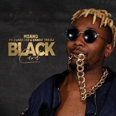 Miano – Black Card ft. Cwaka Vee & Ernest The DJ